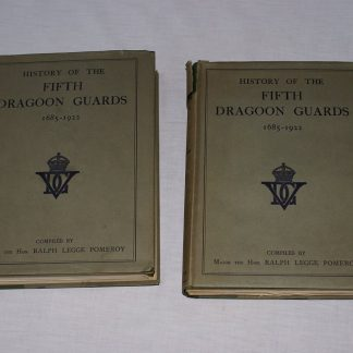History of the Fifth Dragoon Guards 1685-1922. Ralph Legge Pomeroy. 2 Vol set