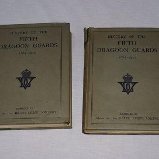 History of the Fifth Dragoon Guards 1685-1922. Ralph Legge Pomeroy. 2 Vol set