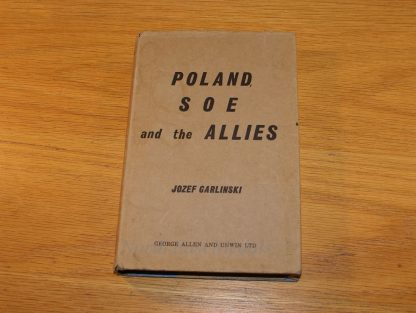 Poland SOE and the Allies Jozef Garlinski