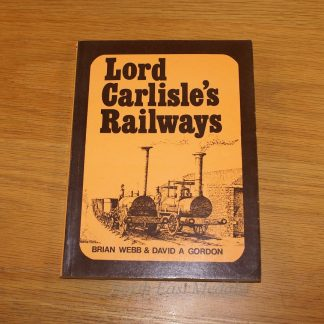 Lord Carlisle's Railways, B.Webb & D. Gordon