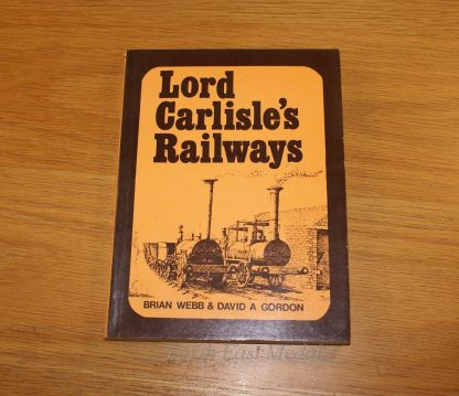 Lord Carlisle's Railways, B.Webb & D. Gordon