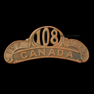 108th Battalion CEF Canadian Expeditionary Force Shoulder Title Badge